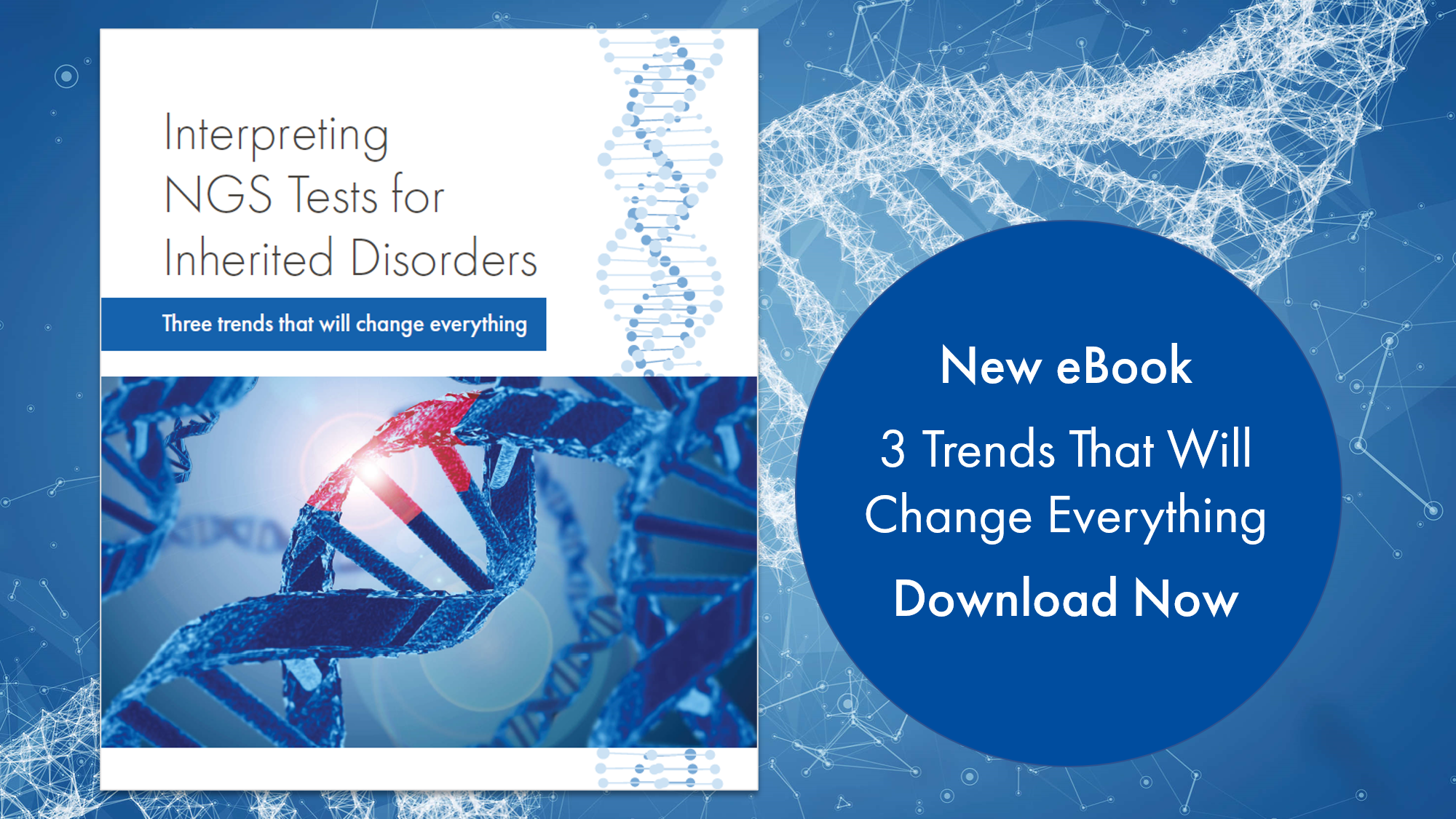 New eBook! Interpreting NGS Tests for Inherited Disorders: 3 trends that will change everything